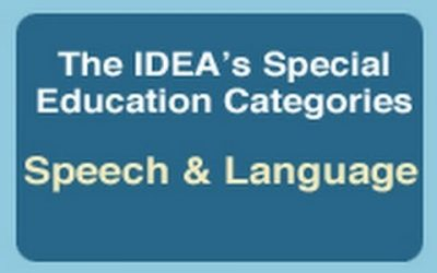 The IDEA's Special Education Categories: Speech and Language