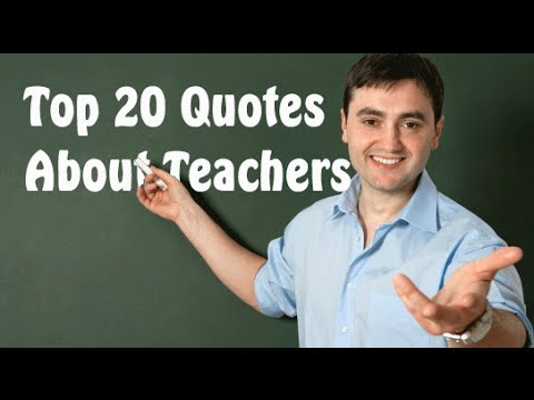 Top 20 Quotes About Teachers by Famous People